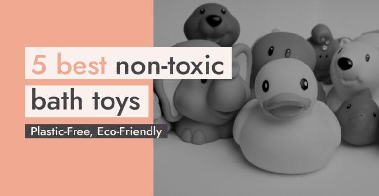 5 Best Non Toxic Bath Toys - Plastic Free, Eco-friendly