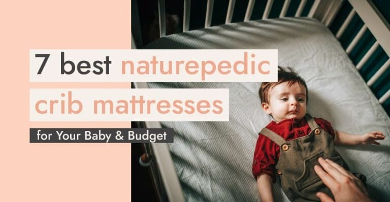 7 Best Naturepedic Crib Mattresses for your baby and budget