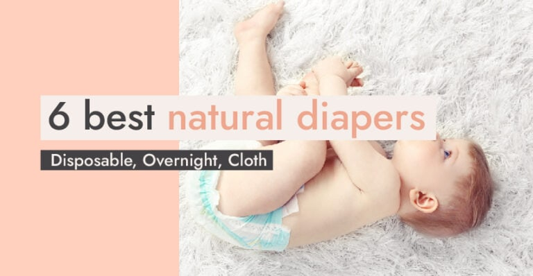 6 Best Natural Diapers: Disposable, Overnight, Cloth