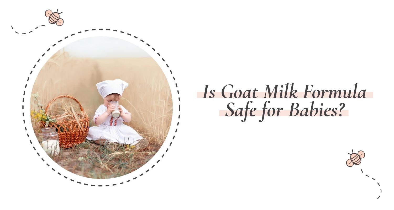 Is Goat Milk Formula-Safe for Babies-