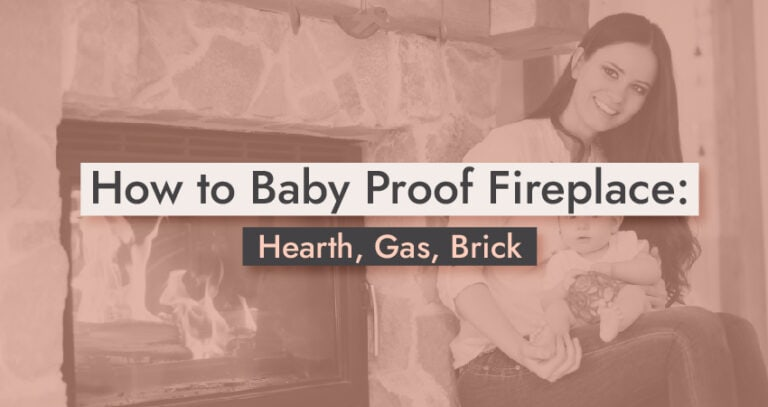 How to Baby Proof Fireplace