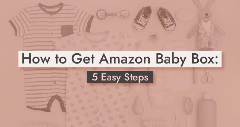 How to Get Amazon Baby Box