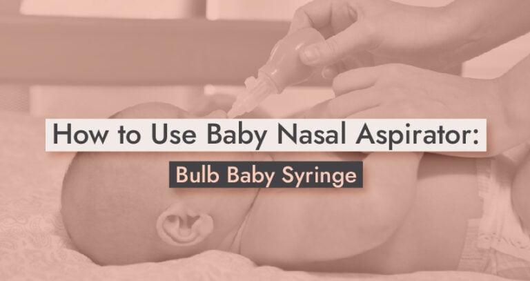 How to Use Baby Nasal Aspirator
