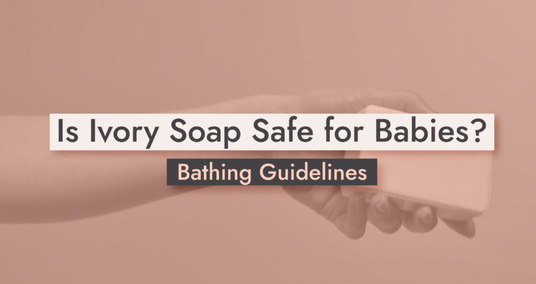 Is Ivory Soap Safe for Babies-