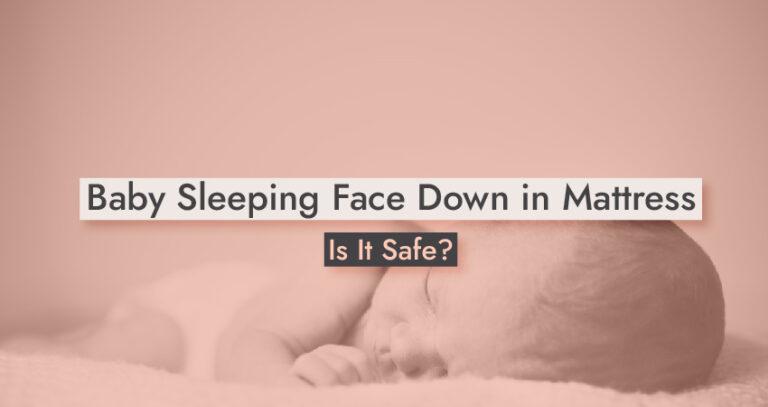 Baby Sleeping Face Down in Mattress