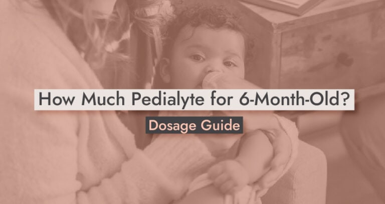 How Much Pedialyte for 6-Month-Old-