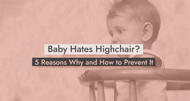 Baby Hates Highchair