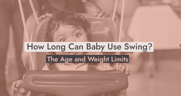 How Long Can Baby Use Swing